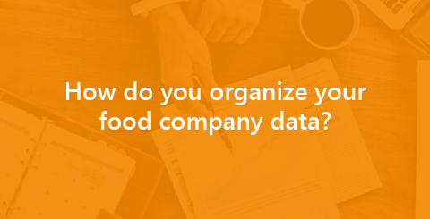 How do you organize your food company data?