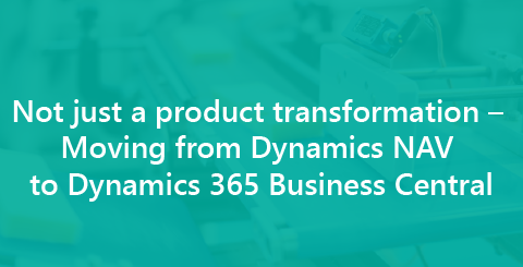 Not just a product transformation – Moving from Dynamics NAV to Dynamics 365 Business Central